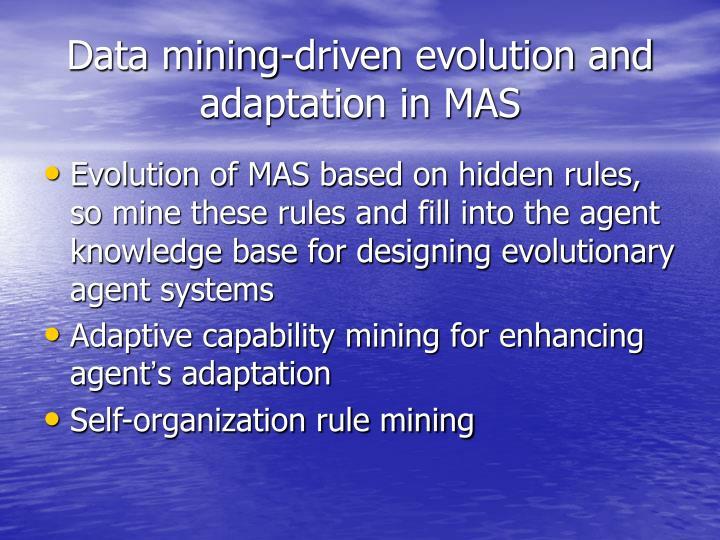 Data mining-driven evolution and adaptation in MAS
