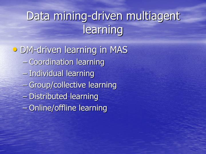 Data mining-driven multiagent learning