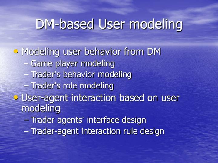 DM-based User modeling