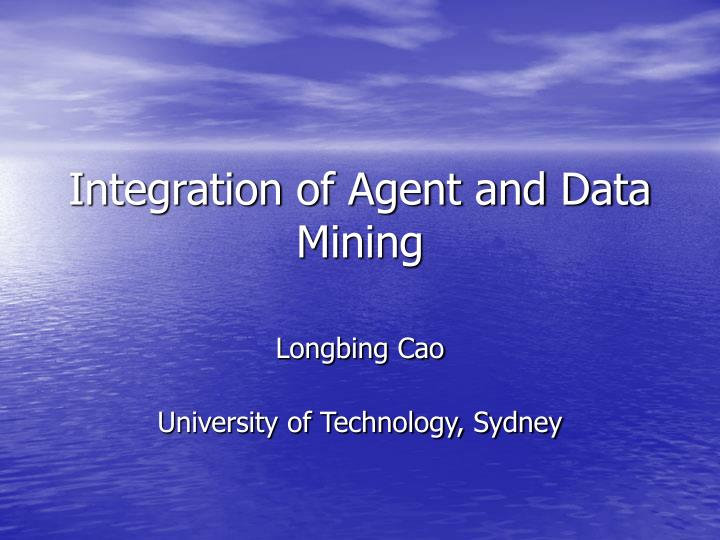integration of agent and data mining