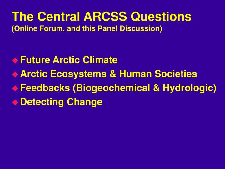 The Central ARCSS Questions