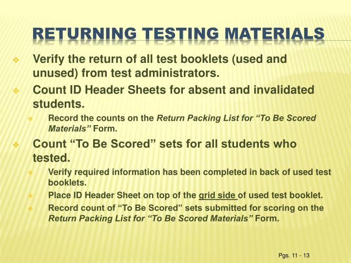 Verify the return of all test booklets (used and unused) from test administrators.