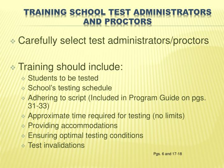 Carefully select test administrators/proctors