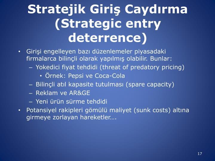 Stratejik Giriş Caydırma