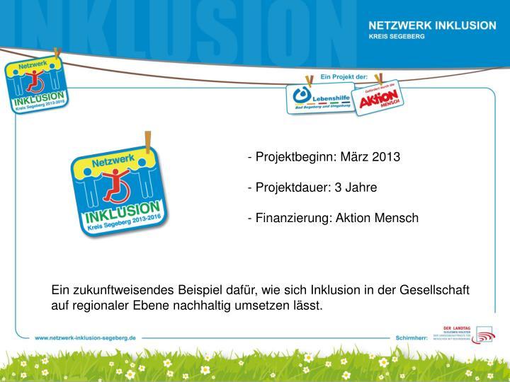- Projektbeginn: März 2013
