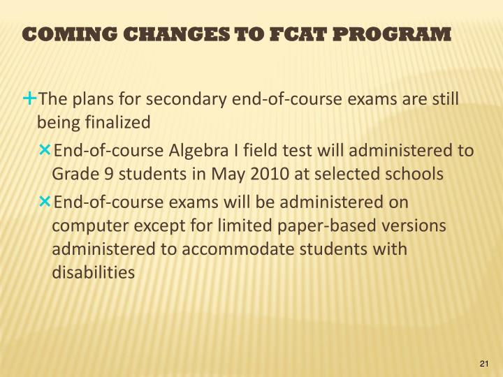 The plans for secondary end-of-course exams are still being finalized