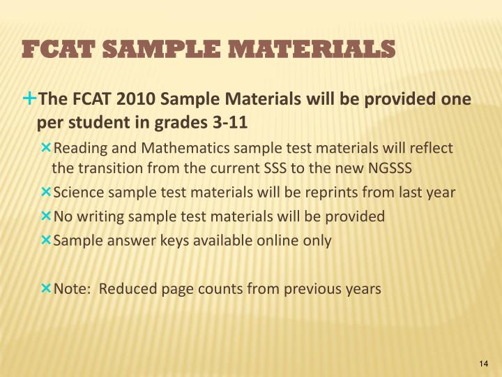 The FCAT 2010 Sample Materials will be provided one per student in grades 3-11