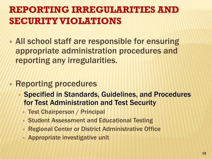 All school staff are responsible for ensuring appropriate administration procedures and reporting any irregularities.
