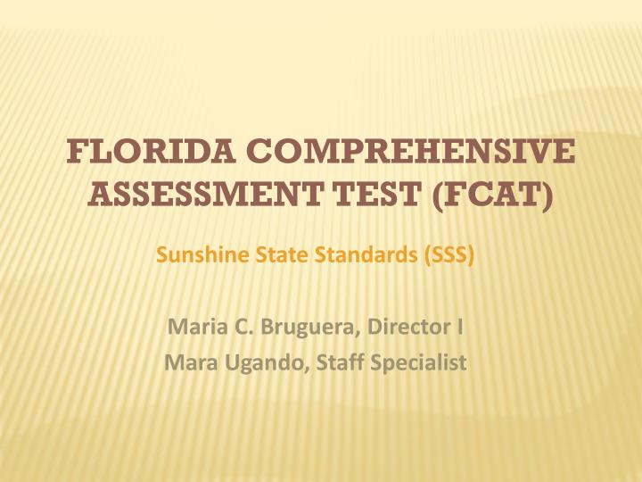 FLORIDA COMPREHENSIVE ASSESSMENT TEST (FCAT)