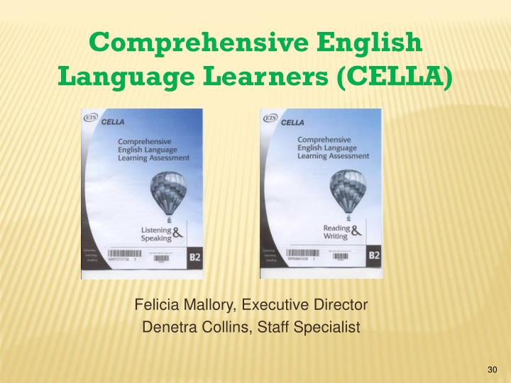 Comprehensive English Language Learners (CELLA)