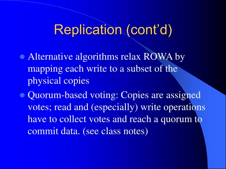 Replication (cont'd)