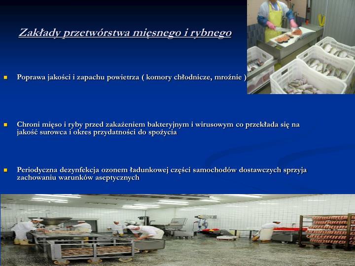 Zakłady przetwórstwa mięsnego i rybnego