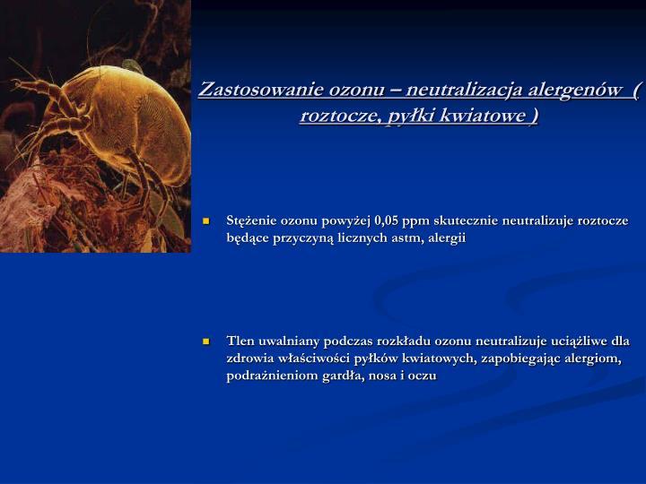 Zastosowanie ozonu – neutralizacja alergenów  ( roztocze, pyłki kwiatowe )