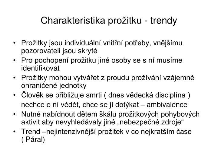 Charakteristika prožitku - trendy