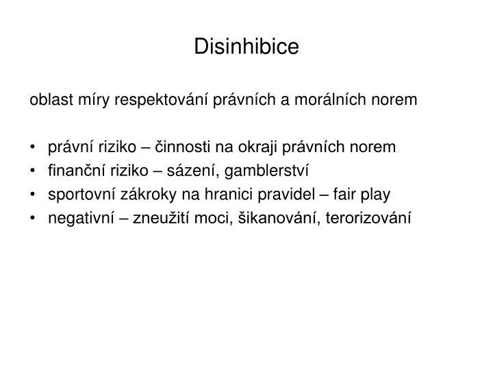 Disinhibice
