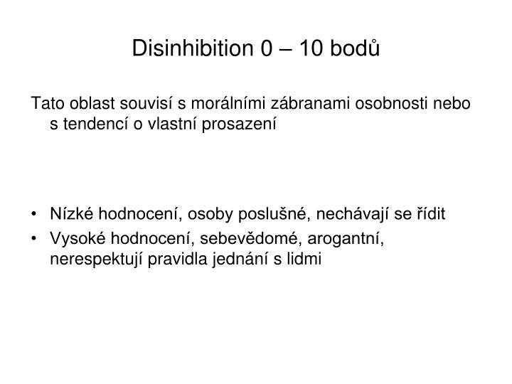 Disinhibition 0 – 10 bodů