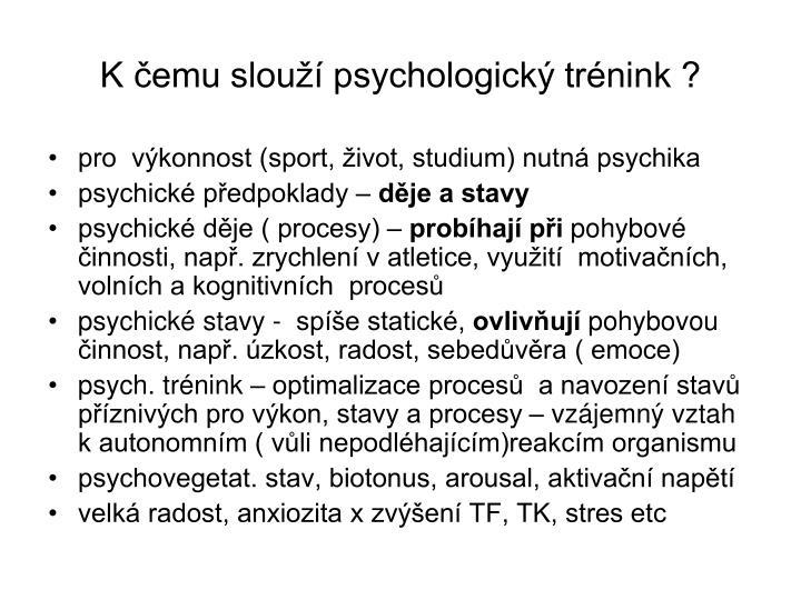 K čemu slouží psychologický trénink ?