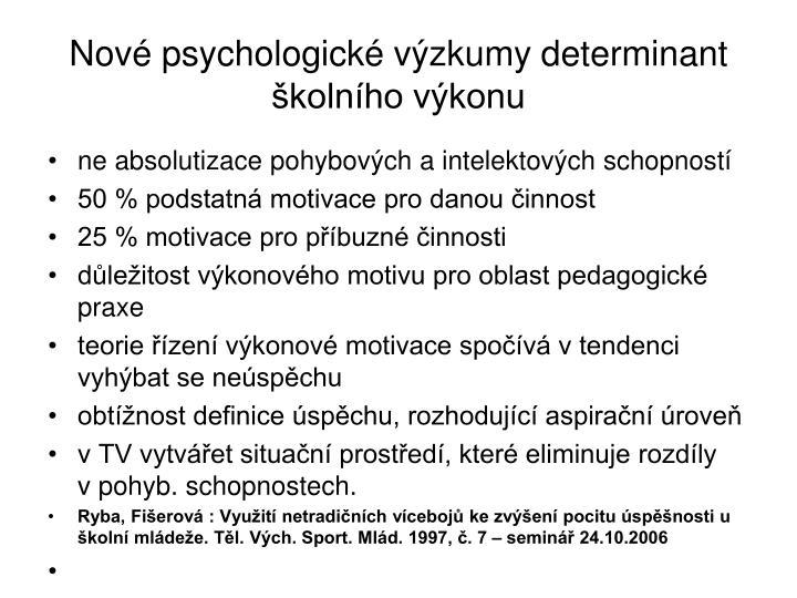 Nové psychologické výzkumy determinant školního výkonu