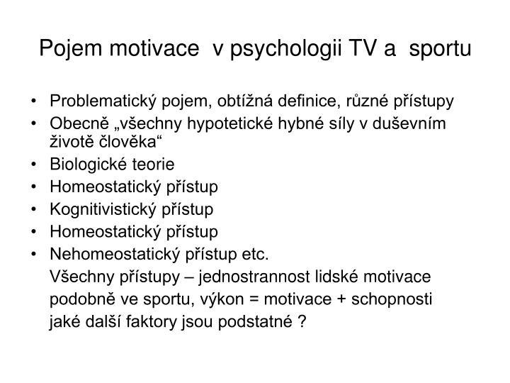Pojem motivace  v psychologii TV a  sportu