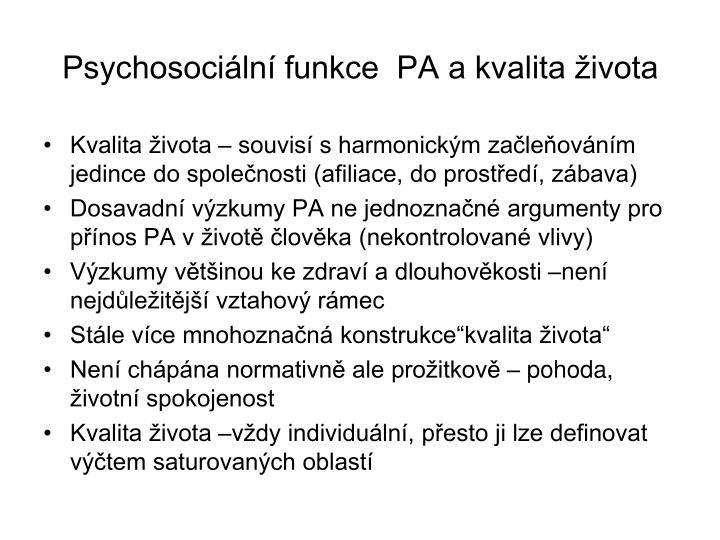 Psychosociální funkce  PA a kvalita života