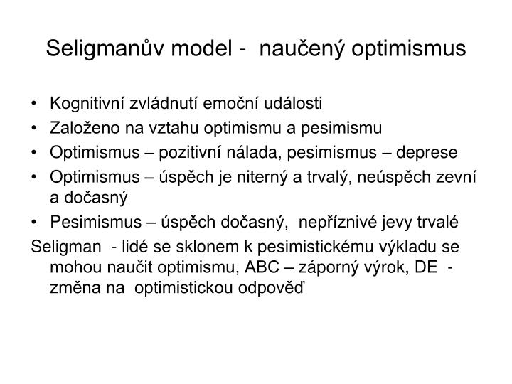 Seligmanův model -  naučený optimismus