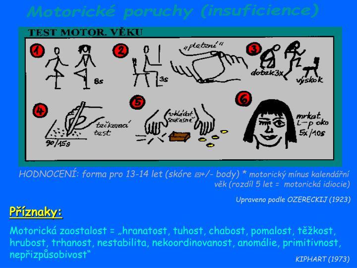 Motorické poruchy (insuficience)