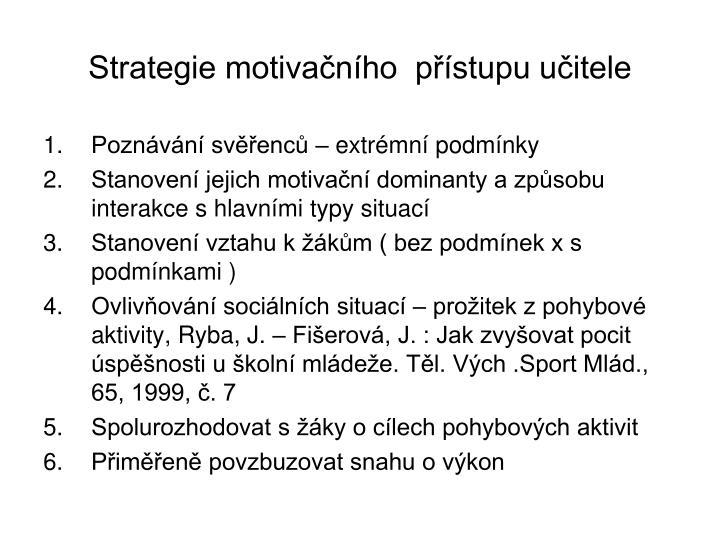 Strategie motivačního  přístupu učitele