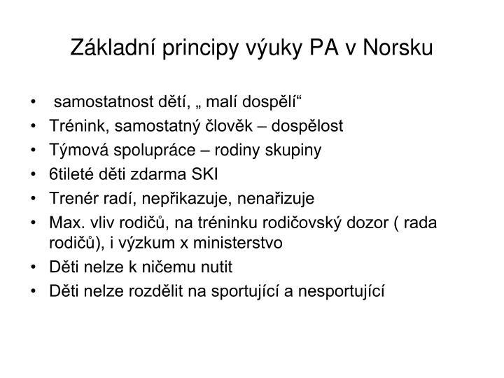Základní principy výuky PA v Norsku
