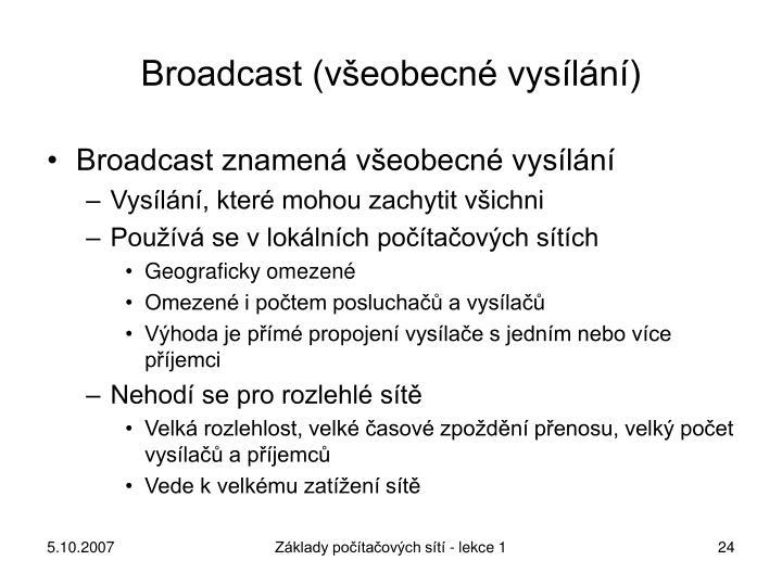 Broadcast (všeobecné vysílání)