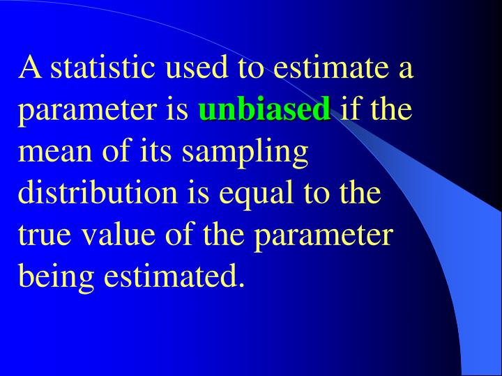 A statistic used to estimate a parameter is