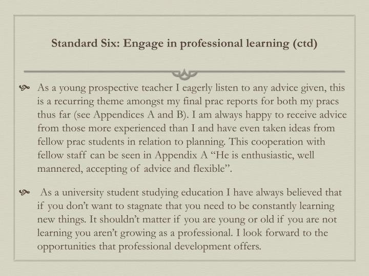 Standard Six: Engage in professional learning (