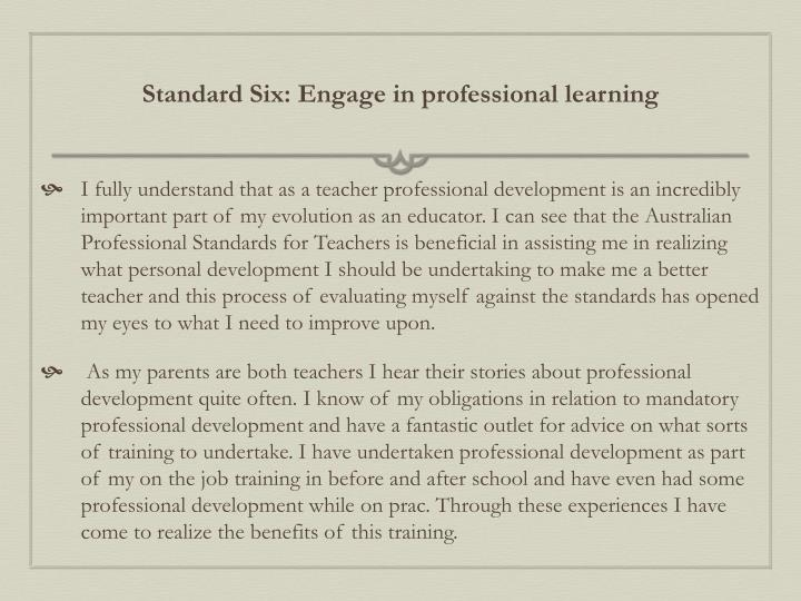 Standard Six: Engage in professional learning