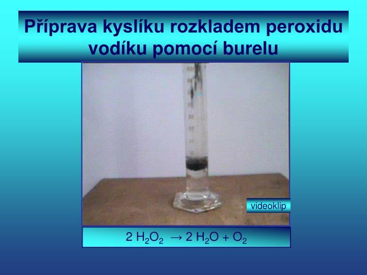 Příprava kyslíku rozkladem peroxidu vodíku pomocí burelu