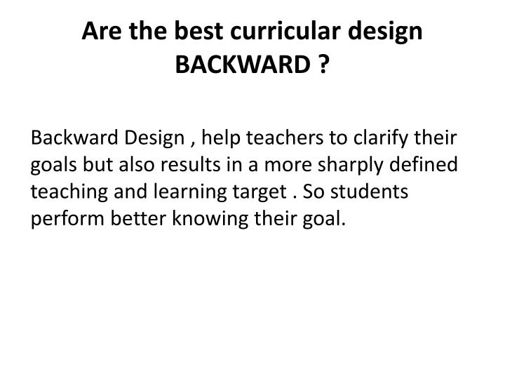 Are the best curricular design backward