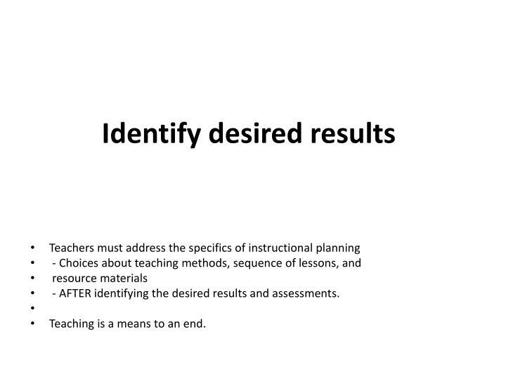 Identify desired