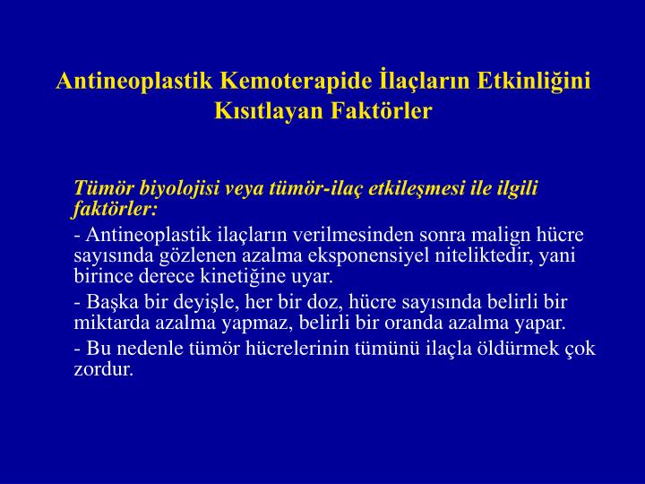 Antineoplastik Kemoterapide İlaçların Etkinliğini Kısıtlayan Faktörler