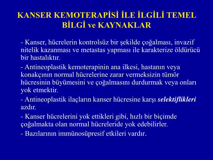 KANSER KEMOTERAPİSİ İLE İLGİLİ TEMEL BİLGİ ve KAYNAKLAR