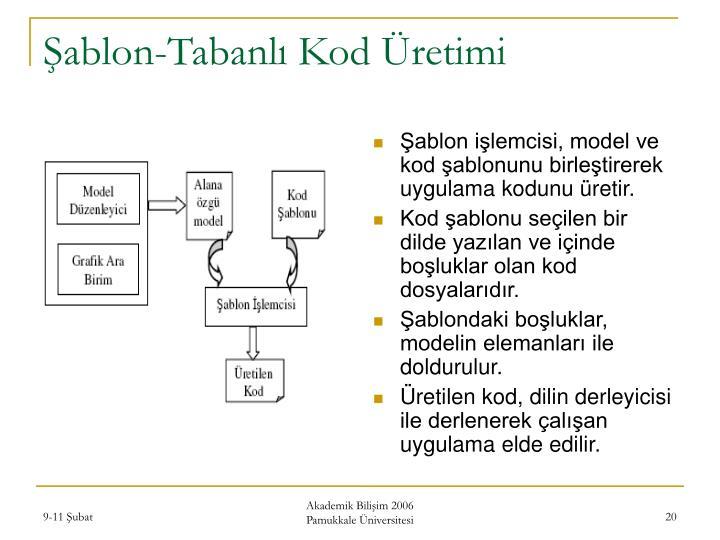 Şablon-Tabanlı Kod Üretimi