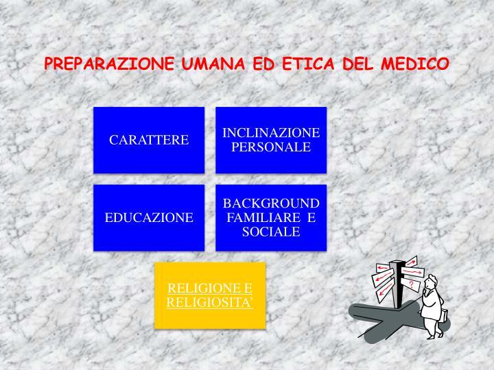 PREPARAZIONE UMANA ED ETICA DEL MEDICO