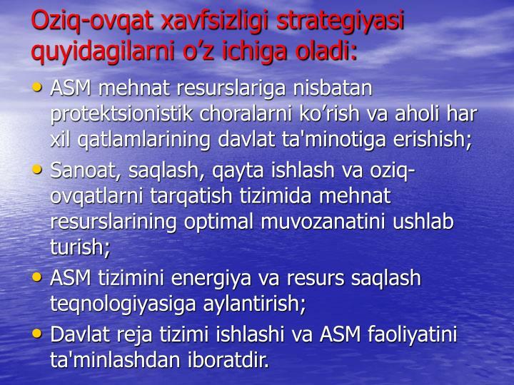 Oziq-ovqat xavfsizligi stratеgiyasi quyidagilarni o'z ichiga oladi: