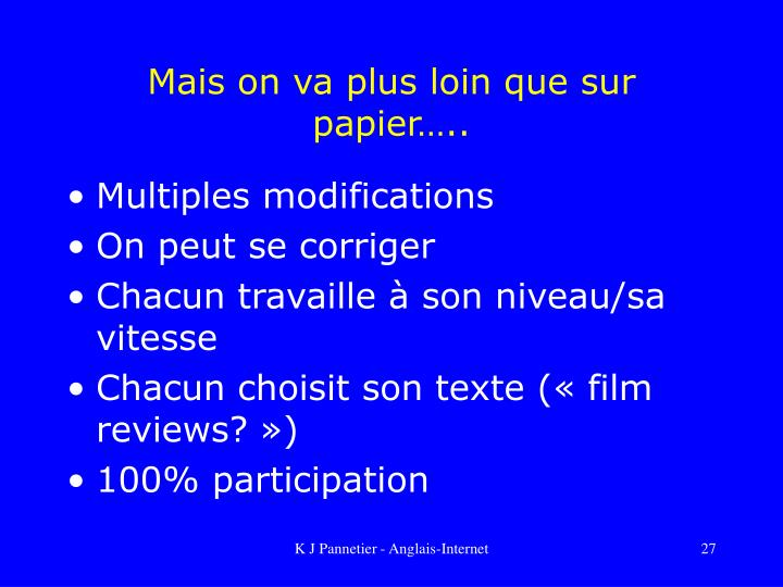 Mais on va plus loin que sur papier…..
