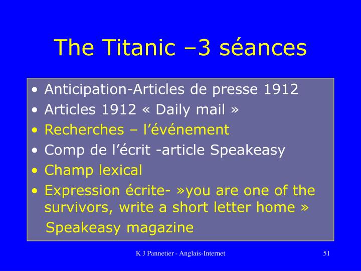 The Titanic –3 séances