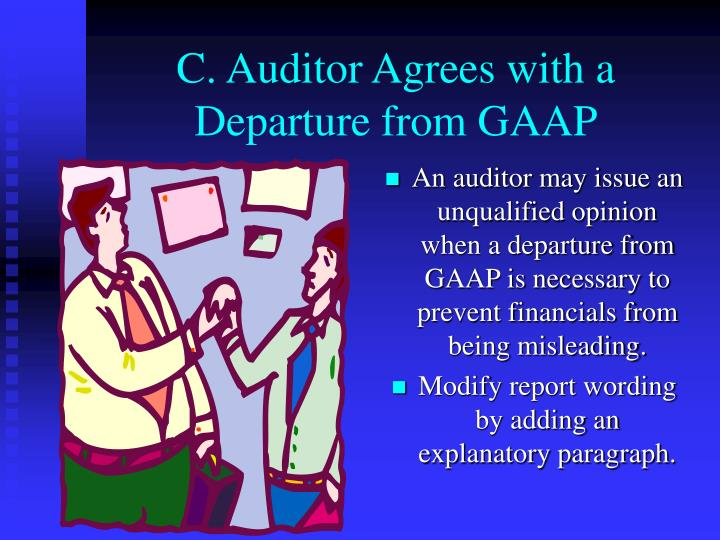 C. Auditor Agrees with a Departure from GAAP