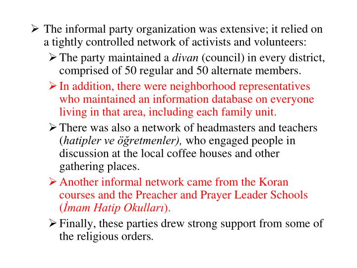 The informal party organization was extensive; it relied on a tightly controlled network of activists and volunteers: