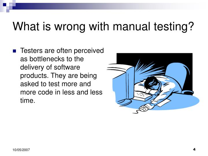 What is wrong with manual testing?