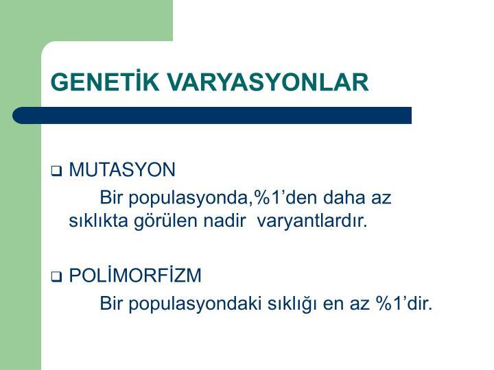 GENETK VARYASYONLAR