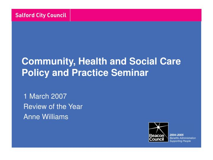 Community health and social care policy and practice seminar