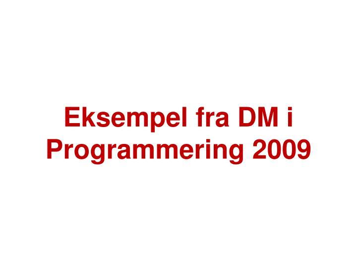Eksempel fra DM i Programmering 2009