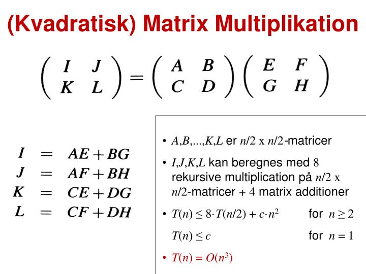 (Kvadratisk) Matrix Multiplikation