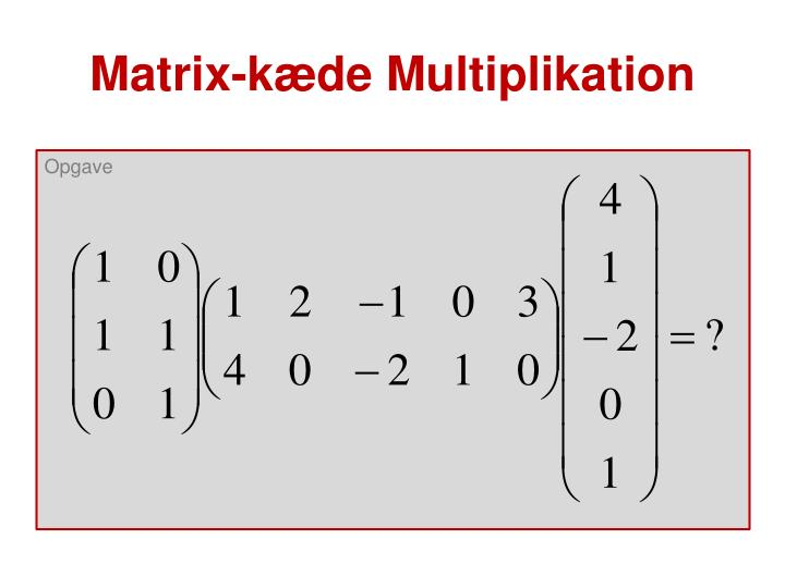 Matrix-kæde Multiplikation